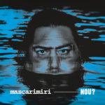 NOU? - MASCARIMIRI NEW ALBUM